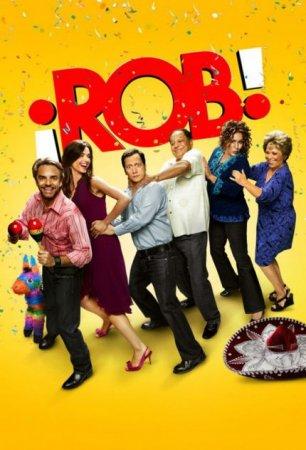 Скачать сериал Роб (1 сезон) / Rob (¡Rob!) [2012] HDTVRip