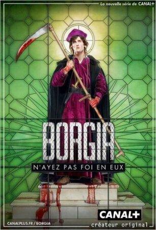 Скачать сериал  Борджиа / Borgia - 1 сезон (2011)
